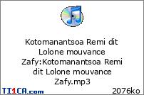 Kotomanantsoa Remi dit Lolone mouvance Zafy